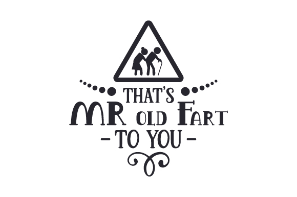 Download Free That S Mr Old Fart To You Svg Cut File By Creative Fabrica SVG Cut Files