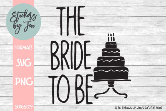 Download Free The Bride To Be Svg Graphic By Stickers By Jennifer Creative for Cricut Explore, Silhouette and other cutting machines.