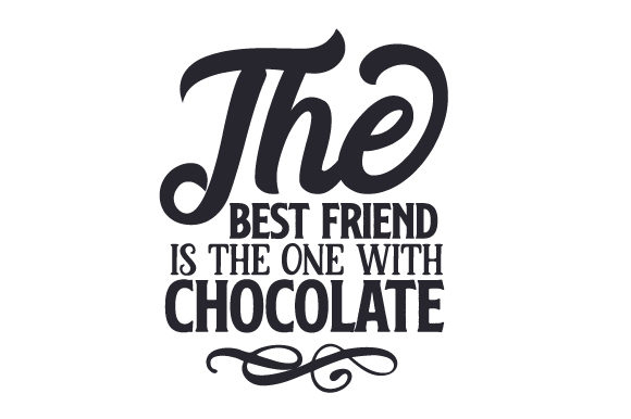 The Best Friend is the One with Chocolate Craft Design By Creative Fabrica Crafts Image 1