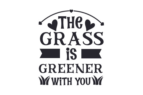 The Grass is Greener with You Craft Design By Creative Fabrica Crafts Image 1
