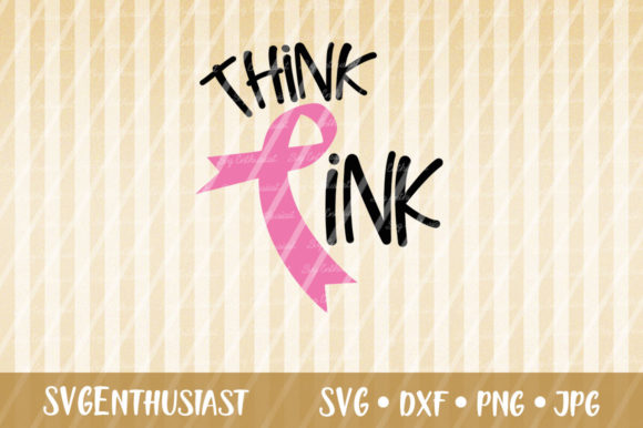 Download Free Think Pink Breast Cancer Awareness Svg Graphic By for Cricut Explore, Silhouette and other cutting machines.