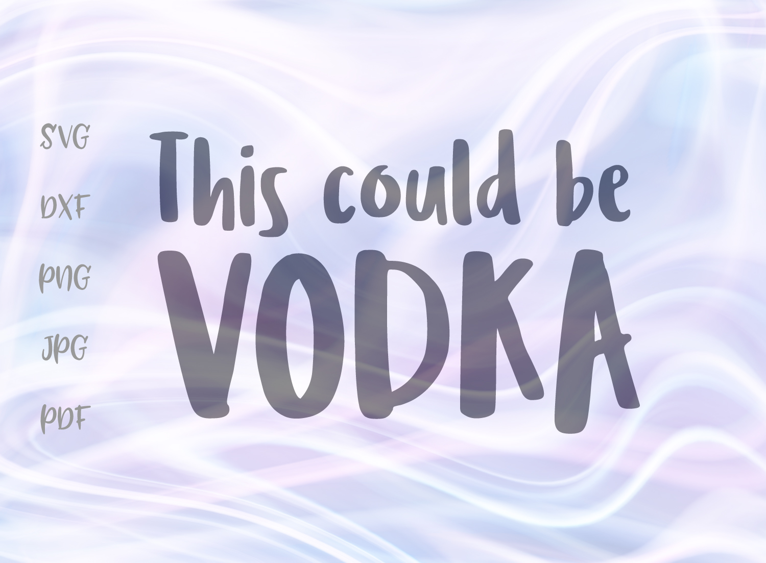 Download Free This Could Be Vodka Svg Graphic By Digitals By Hanna Creative for Cricut Explore, Silhouette and other cutting machines.