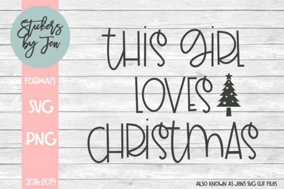 Download Free This Girl Loves Christmas Svg Graphic By Stickers By Jennifer for Cricut Explore, Silhouette and other cutting machines.