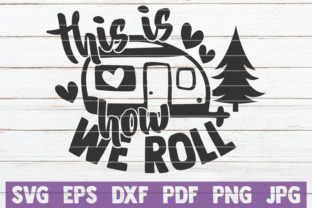 Download Free This Is How We Roll Svg Cut File Graphic By Mintymarshmallows for Cricut Explore, Silhouette and other cutting machines.