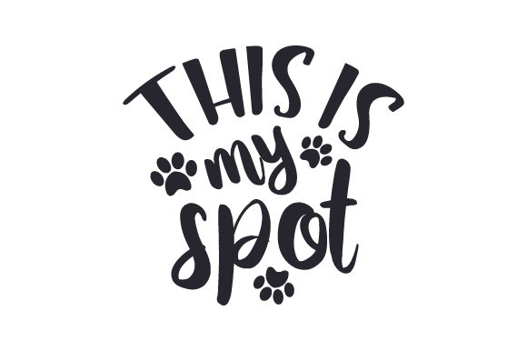 This is My Spot Dogs Craft Cut File By Creative Fabrica Crafts