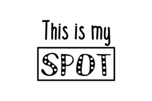 This is My Spot Craft Design By Creative Fabrica Crafts