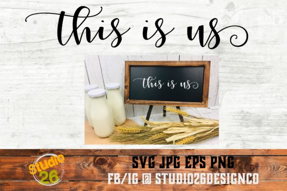 Download Free This Is Us 2 Files Graphic By Studio 26 Design Co Creative for Cricut Explore, Silhouette and other cutting machines.