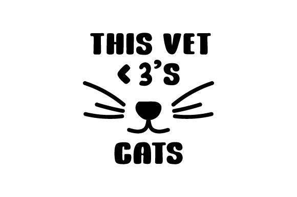 This Vet <3's Cats Quotes Craft Cut File By Creative Fabrica Crafts