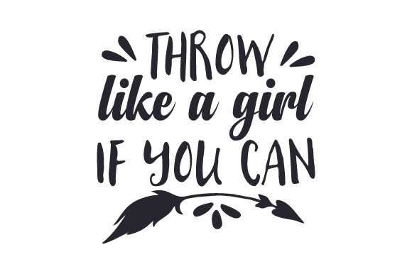 Download Free Throw Like A Girl If You Can Svg Cut File By Creative Fabrica for Cricut Explore, Silhouette and other cutting machines.