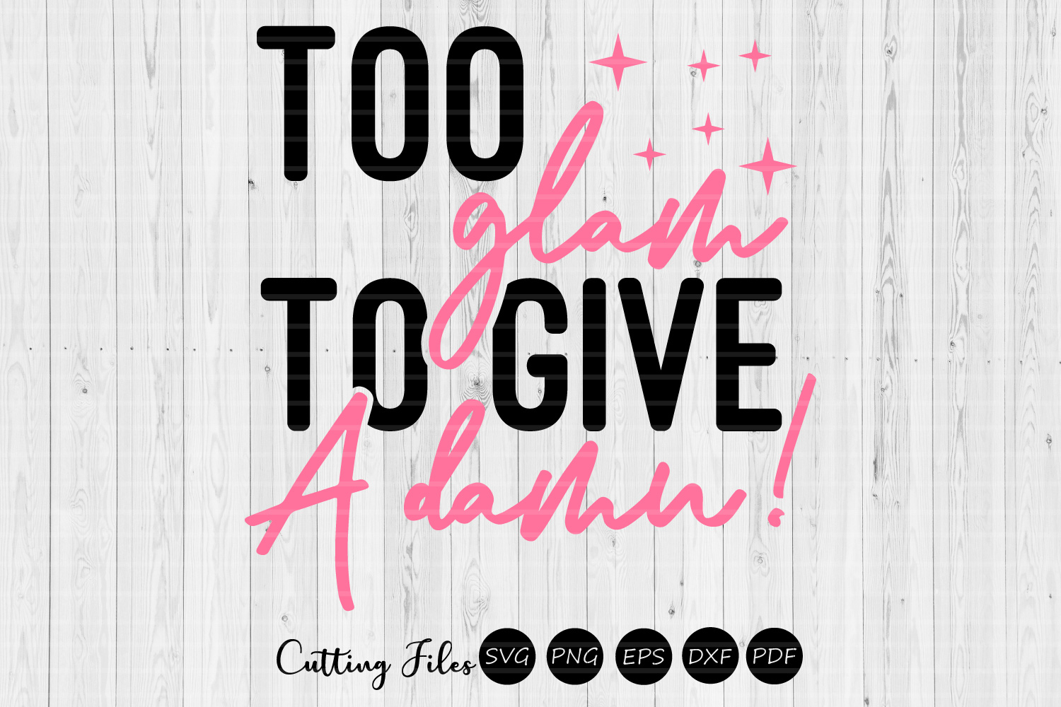 Download Free Too Glam To Give A Damn Sassy Svg Graphic By Hd Art Workshop Creative Fabrica for Cricut Explore, Silhouette and other cutting machines.