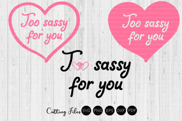 Too Sassy SVG Graphic By HD Art Workshop