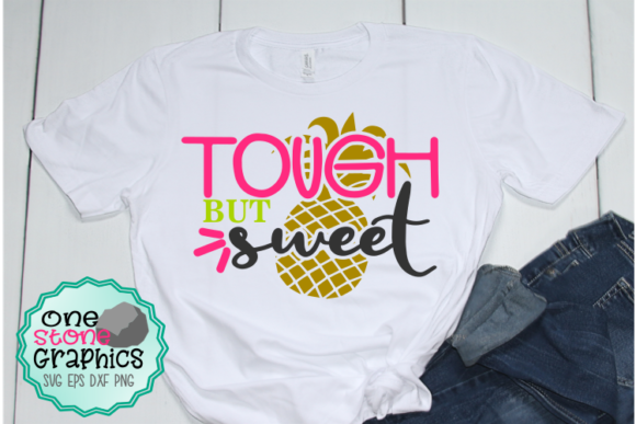Tough but Sweet Svg,pineapple Svg Graphic Crafts By OneStoneGraphics