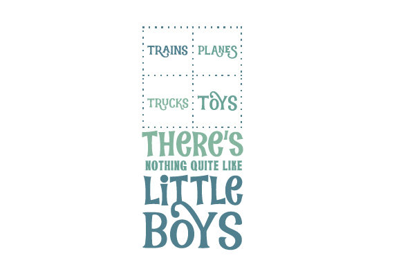 Trains, Planes, Trucks, Toys, There's Nothing Quite Like Little Boys Kids Craft Cut File By Creative Fabrica Crafts