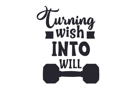 Turning Wish into Will Motivational Craft Cut File By Creative Fabrica Crafts - Image 1