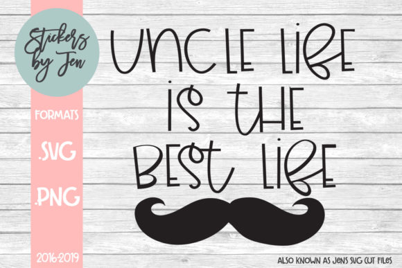 Download Free Uncle Life Is The Best Life Svg Grafico Por Stickers By Jennifer for Cricut Explore, Silhouette and other cutting machines.