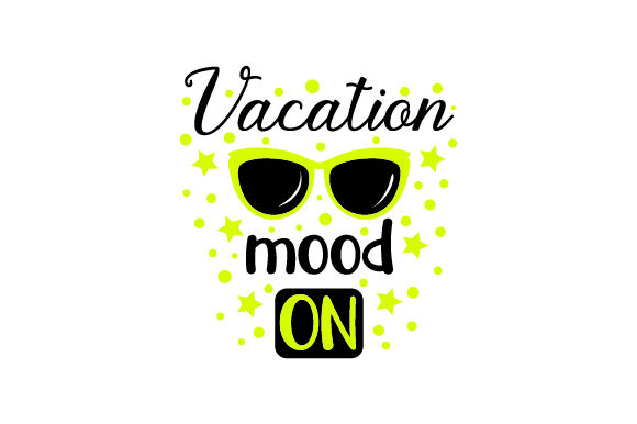 Download Free Vacation Mood On Svg Cut File By Creative Fabrica Crafts Creative Fabrica for Cricut Explore, Silhouette and other cutting machines.