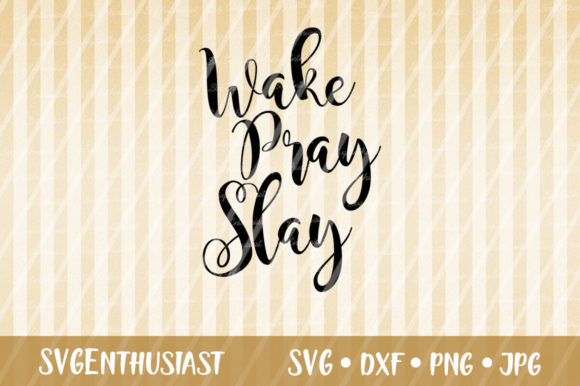 Download Free Wake Pray Slay Svg Cut File Graphic By Svgenthusiast Creative for Cricut Explore, Silhouette and other cutting machines.
