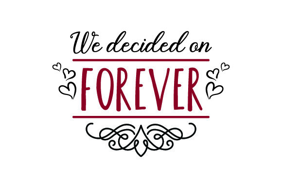 We Decided on Forever Wedding Craft Cut File By Creative Fabrica Crafts