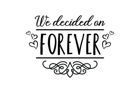 We Decided on Forever Wedding Craft Cut File By Creative Fabrica Crafts - Image 2
