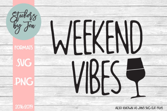 Download Free Weekend Vibes Svg Graphic By Stickers By Jennifer Creative Fabrica for Cricut Explore, Silhouette and other cutting machines.
