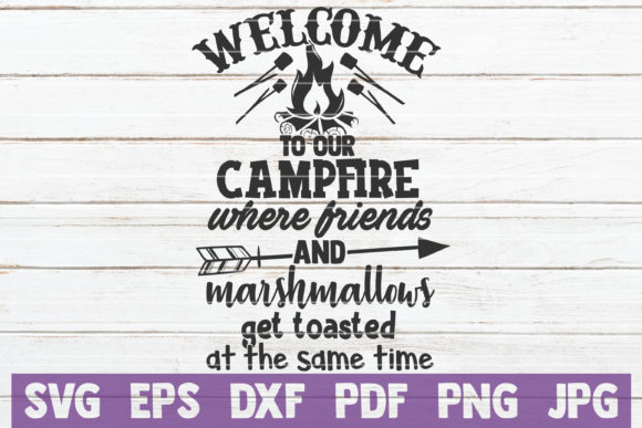 Download Free Welcome To Our Campfire Svg Cut File Graphic By for Cricut Explore, Silhouette and other cutting machines.