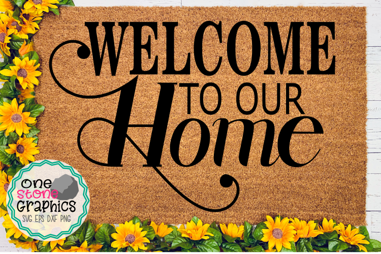 Download Free Welcome To Our Home Svg Graphic By Onestonegraphics Creative for Cricut Explore, Silhouette and other cutting machines.