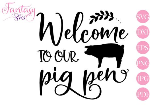 Download Free Welcome To Our Pig Pen Files Graphic By Fantasy Svg Creative for Cricut Explore, Silhouette and other cutting machines.