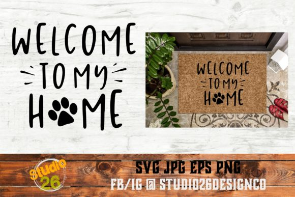 Download Free Welcome To My Home Dog Cat Svg Png Graphic By Studio 26 for Cricut Explore, Silhouette and other cutting machines.