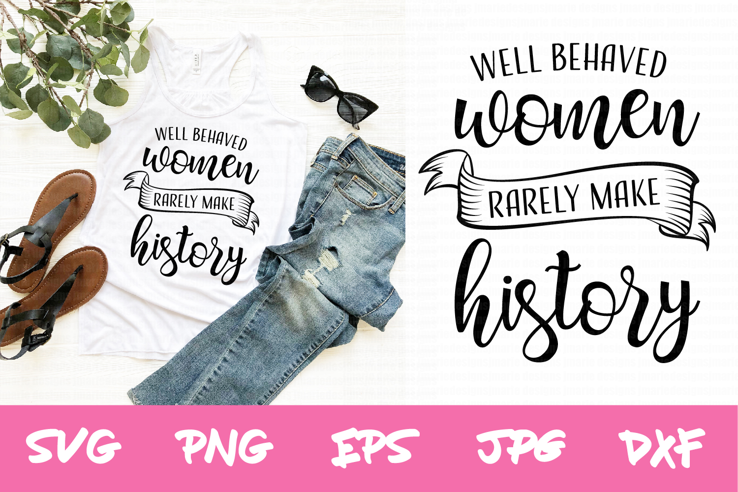 Download Free Well Behaved Women Svg Files Graphic By Thejaemarie Creative for Cricut Explore, Silhouette and other cutting machines.