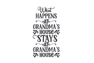 What Happens at Grandma's House, Stays at Grandma's House Craft Design By Creative Fabrica Crafts