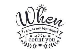 When I Count My Blessings, I Count You Friendship Craft Cut File By Creative Fabrica Crafts