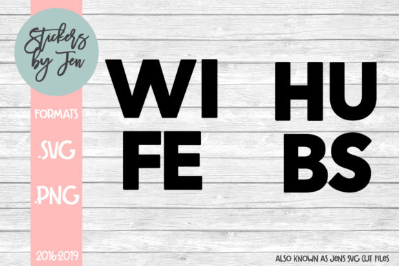 Download Free Wife And Hubs Svg Graphic By Stickers By Jennifer Creative Fabrica for Cricut Explore, Silhouette and other cutting machines.