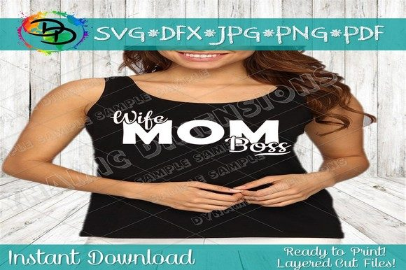 Wife Mom Boss SVG, Wife Mom Boss DXF