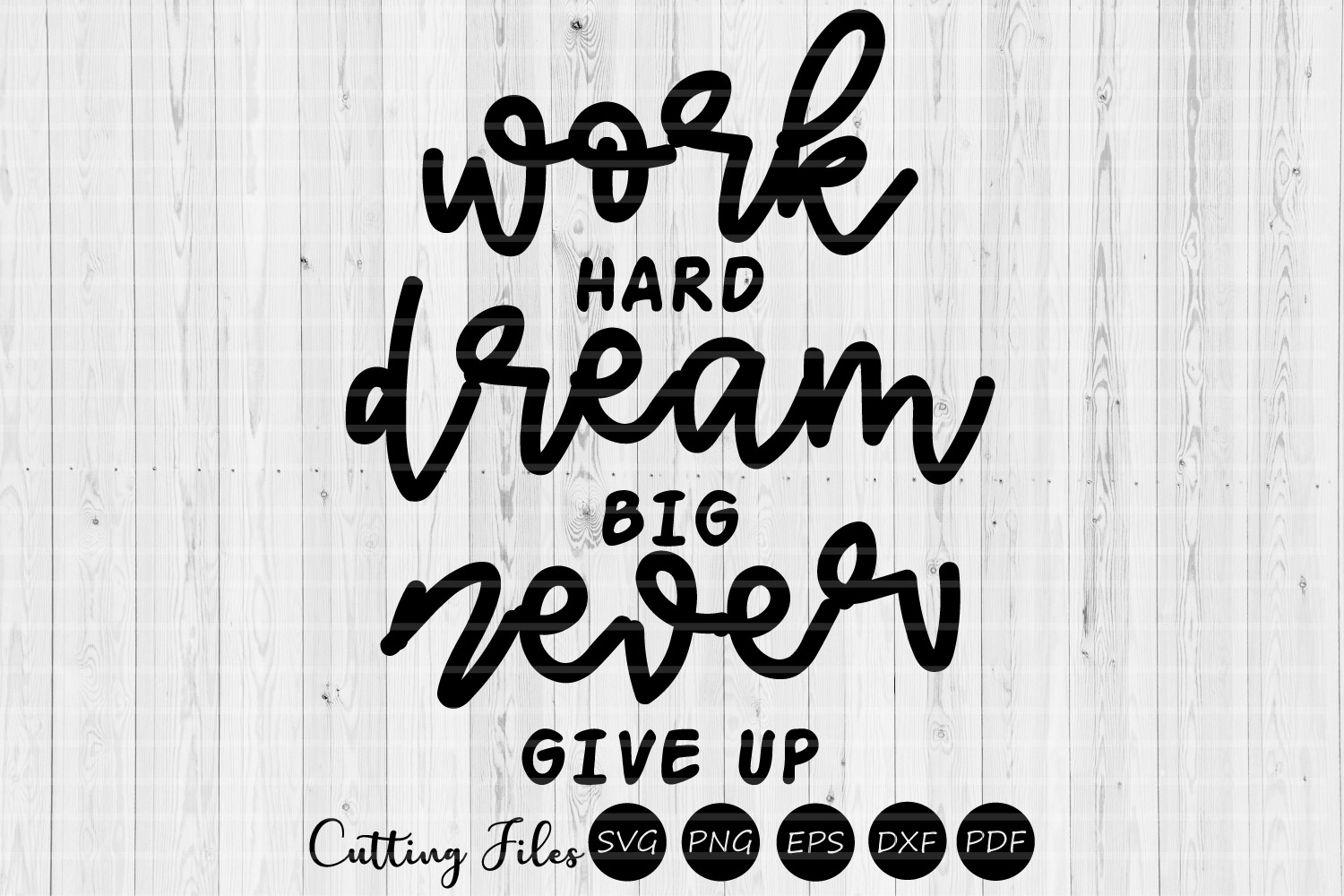 Download Free Work Hard Dream Big Motivational Svg Graphic By Hd Art Workshop for Cricut Explore, Silhouette and other cutting machines.