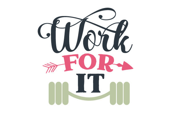 Work for It Motivational Craft Cut File By Creative Fabrica Crafts
