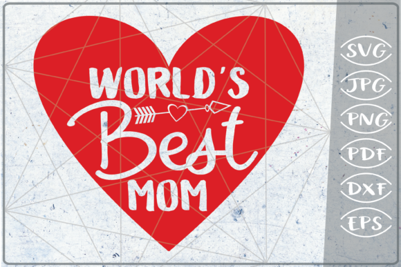 World's Best Mom Happy Mother's Day SVG Graphic Crafts By Cute Graphic