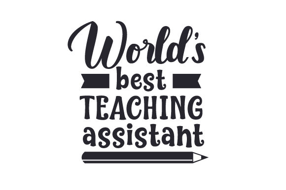 Download Free World S Best Teaching Assistant Svg Cut File By Creative Fabrica for Cricut Explore, Silhouette and other cutting machines.