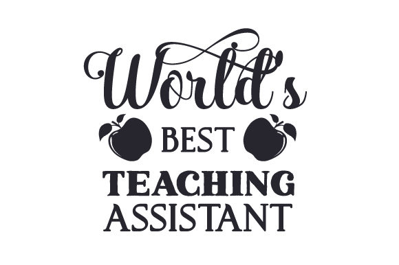 World's Best Teaching Assistant School & Teachers Craft Cut File By Creative Fabrica Crafts - Image 1