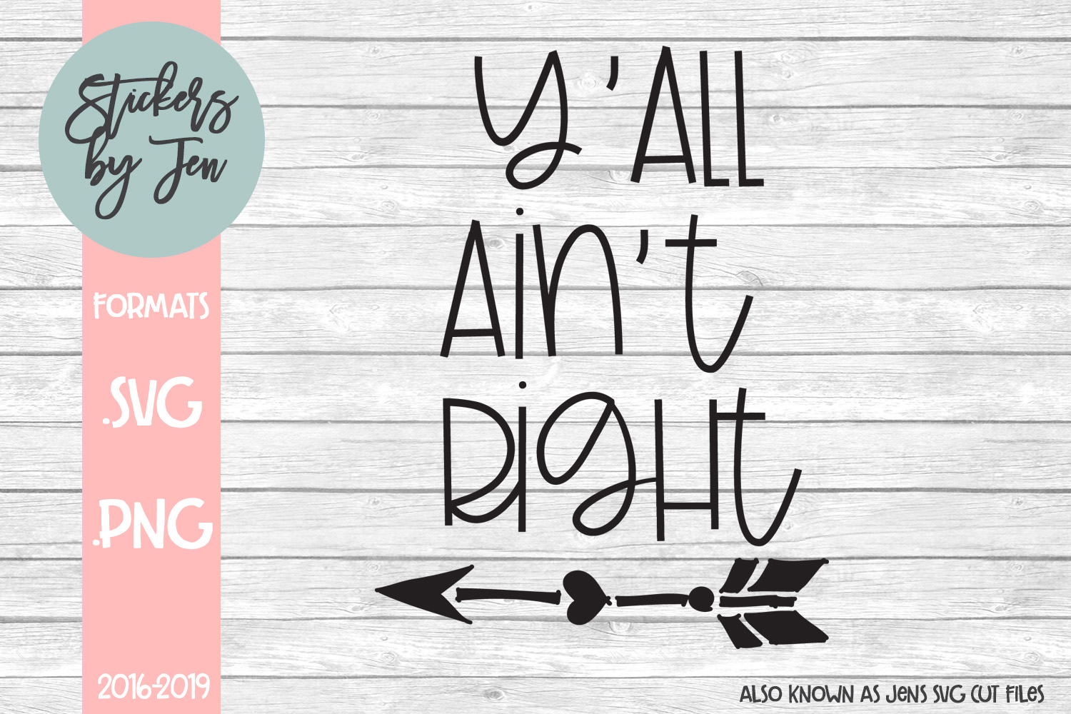 Download Free Y All Ain T Right Svg Graphic By Stickers By Jennifer Creative for Cricut Explore, Silhouette and other cutting machines.