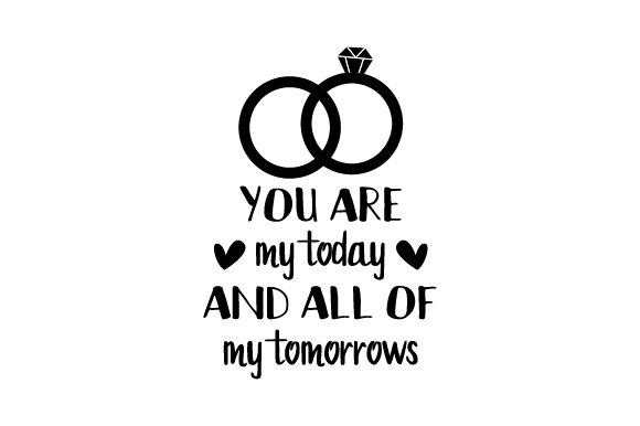 You Are My Today and All of My Tomorrows Wedding Craft Cut File By Creative Fabrica Crafts - Image 2