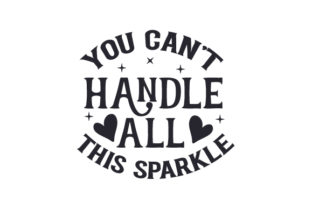 You Can't Handle All This Sparkle Kids Craft Cut File By Creative Fabrica Crafts