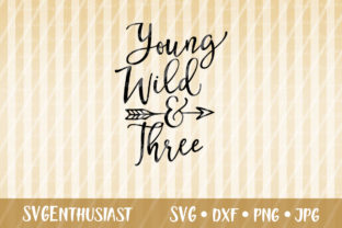 Download Free Young Wild And Three Svg Cut File Graphic By Svgenthusiast for Cricut Explore, Silhouette and other cutting machines.