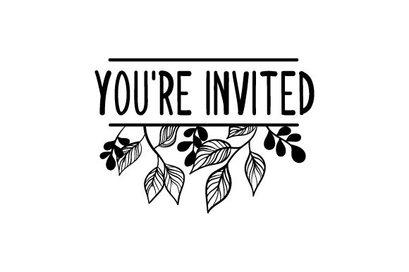 Download Free You Re Invited Svg Cut File By Creative Fabrica Crafts SVG Cut Files