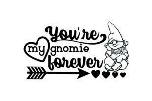 You're My Gnomie Forever Craft Design By Creative Fabrica Crafts