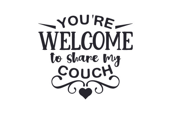 You're Welcome to Share My Couch Craft Design By Creative Fabrica Crafts