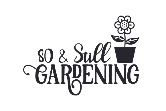 Download Free 80 Still Gardening Svg Cut File By Creative Fabrica Crafts for Cricut Explore, Silhouette and other cutting machines.