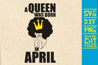 A Queen Was Born In April Svg Afro Girl Graphic By