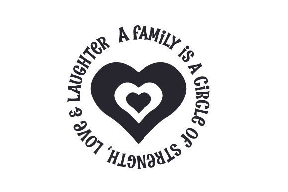 Download Free A Family Is A Circle Of Strength Love Laughter Svg Cut File for Cricut Explore, Silhouette and other cutting machines.