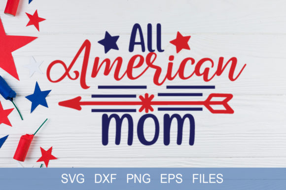 Download Free All American Mom Svg Graphic By Graphicsqueen Creative Fabrica for Cricut Explore, Silhouette and other cutting machines.