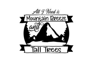 All I Need is Mountain Breeze and Tall Trees Craft Design By Creative Fabrica Crafts